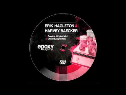 Erik Hagleton & Harvey Baecker - Coquine (Original Mix)