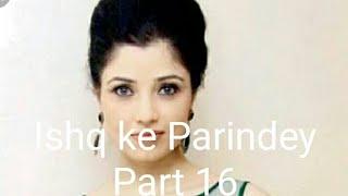 Ishq_Ke_Parindey_Part 16