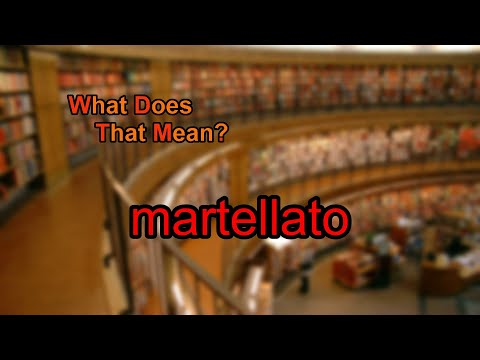 What does martellato mean?