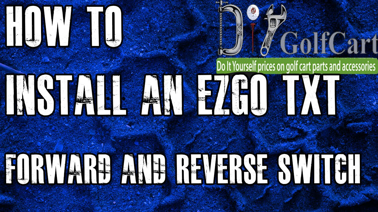 EZGO Forward and Reverse Switch | How to Install Golf Cart