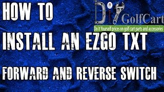 EZGO Forward and Reverse Switch | How to Install Golf Cart F and R