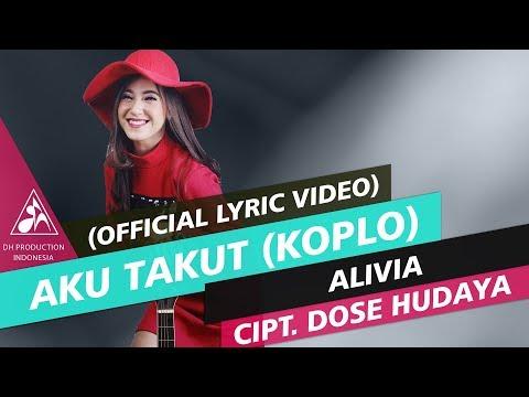 Alivia - Aku Takut Versi Koplo [Official Video Lyric]