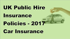 UK Public Hire Insurance Policies  - 2017 Car Insurance Policy