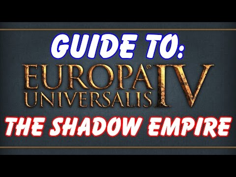 How to: Overcome the Shadow Empire in EU4!!!