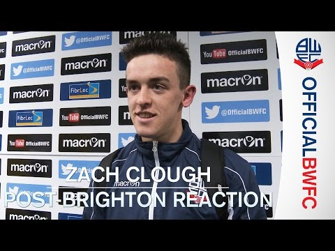 ZACH CLOUGH | Post-Brighton reaction