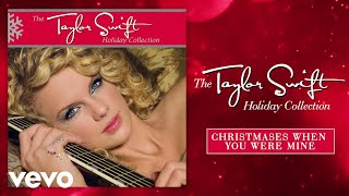 Taylor Swift - Christmases When You Were Mine (Audio)