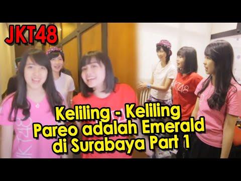 JKT48 Keliling - Keliling Pareo adalah Emerald di Surabaya Part 1
