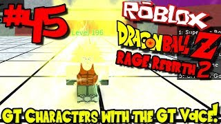 GT CHARACTERS WITH THE GT ANNOUNCER VOICE! | Roblox: Dragon Ball Rage Rebirth 2 - Episode 45