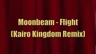 Moonbeam - Flight (Kairo Kingdom Remix)