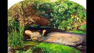 Sir John Everett Millais, Ophelia, 1851-52