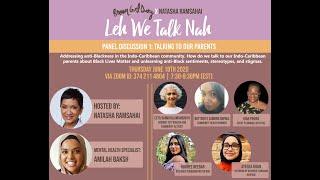 BGD x NATASHA RAMSAHAI'S LEH WE TALK NAH PANEL 1: TALKIN TO OUR PARENTS