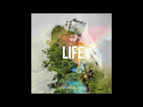 Audiomachine - LIFE (Album)