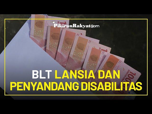 BLT Lansia dan Penyandang Disabilitas, Dapat Bantuan Rp2,4 Juta per Tahun dari Kemensos