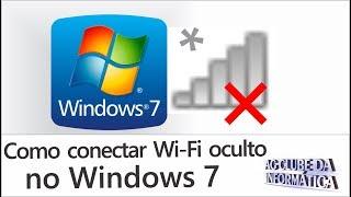 Como Conectar Rede Wi Fi Oculta no Windows 7, Solução!