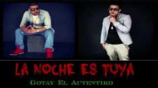 Gotay El Autentiko  - La Noche Es Tuya ╬ 尺 ╬ Mayo 2013 ╬