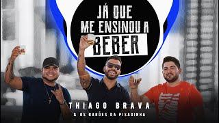 Thiago Brava & Barões da Pisadinha - Já Que Me Ensinou A Beber (Clipe Oficial)