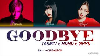 Download TAEMIN X MOMO X JIHYO(TWICE) - GOODBYE * KOLAY OKUNUŞ(EASY LYRICS) COLOR CODED