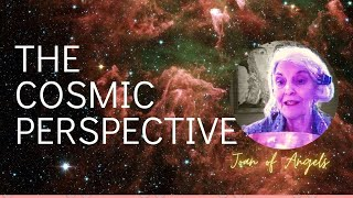 The Cosmic Perspective - Living your larger life