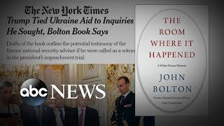 John Bolton book manuscript upends impeachment hearings