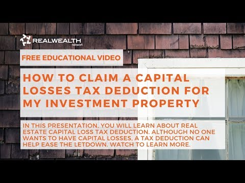 How To Claim A Capital Losses Tax Deduction For My Investment Property