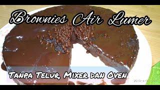 BROWNIES AIR LUMERR | Tanpa telur, mixer, oven dan cup