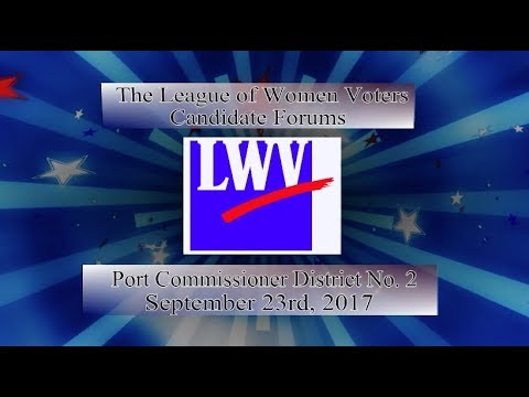 LWV Forum 2017 - Port Commissioner Dist 2