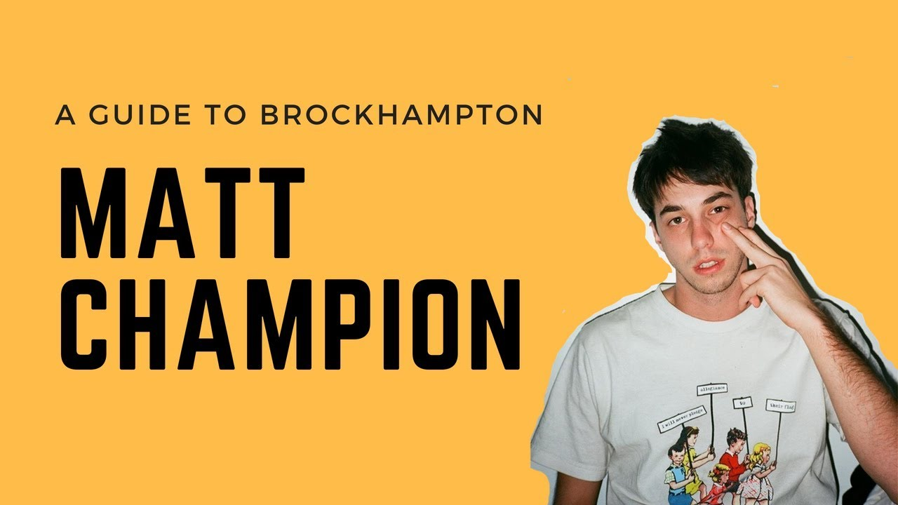 Kup online najlepiej tanio całkiem tania A GUIDE TO BROCKHAMPTON: Matt Champion