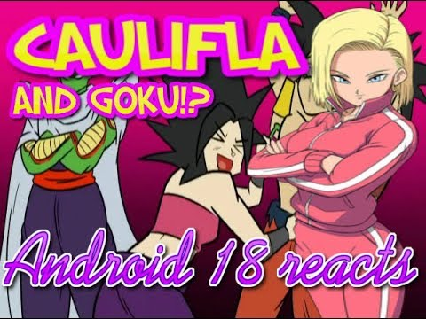 Android 18 reacts to Dragon Ball Super Parody Caulifla vs Goku the Player