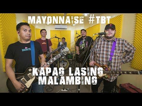 Kapag Lasing Malambing - Mayonnaise #TBT