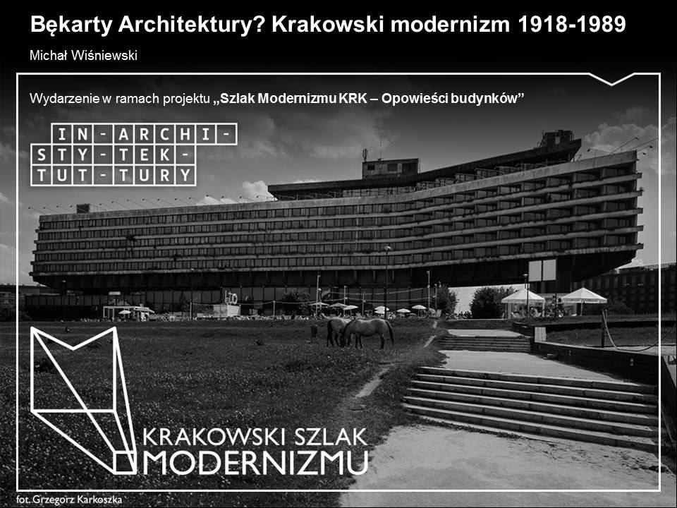 Krakowski Szlak Modernizmu: Bękarty architektury? - wykład dr Michał Wiśniewski