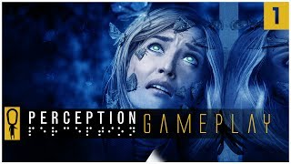 PERCEPTION Gameplay  - INDIE HORROR AS BLIND PROTAGONIST - Part 1 - Gameplay Walkthrough Lets Play