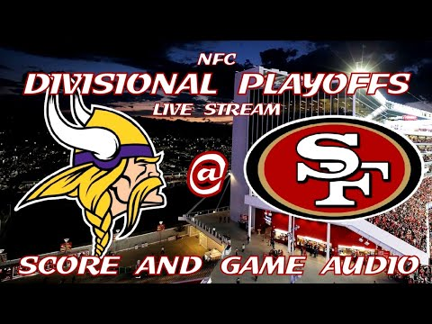 MINNESOTA VIKINGS @ SAN FRANCISCO 49ERS NFC DIVISIONAL PLAYOFFS LIVE STREAM WATCH PARTY(GAME AUDIO)