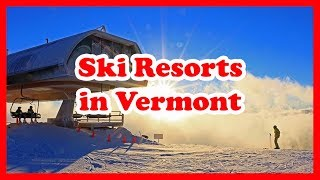 Ski Vermont - 5 Top-Rated Ski Resorts in Vermont, New England | US Ski Resort Guide