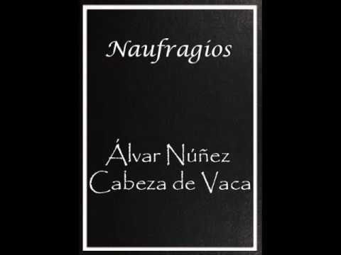 1/2 NAUFRAGIOS - ALVAR NUÑEZ CABEZA DE VACA - AUDIOLIBRO COMPLETO