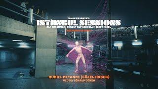 "ILHAN ERSAHIN'S ISTANBUL SESSIONS ""Hurri-Mitanni (Güzel Haber)"" [official video]"