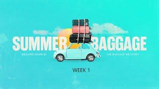 Summer Baggage  week 1June 27,2021