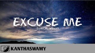 Kanthaswamy - Excuse Me (Lyric Video) 💿 #64T Release HD Audio.