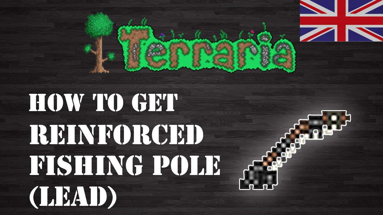 Terraria reinforced fishing pole lead eng how for Fishing poles terraria