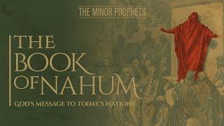 The Minor Prophets - Nahum: God