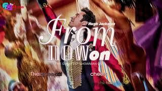 [Vietsub+Lyrics] From Now On - Hugh Jackman (The Greatest Showman OST)