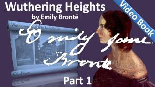 Part 1 - Wuthering Heights Audiobook by Emily Bronte (Chs 01-07)(, 2011-09-22T12:17:26.000Z)