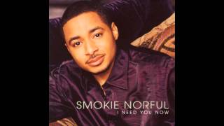 Smokie Norful - I Need You Now