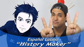 "Yuri on Ice ""History Maker"" English/Español"
