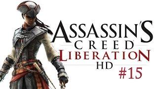 Assassin's Creed Liberation HD [Türkçe] - 15.Bölüm [Final] - Kehanet