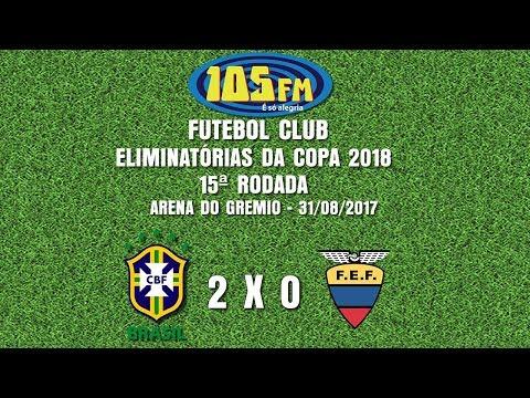 Melhores Momentos - Brasil 2 x 0 Equador - Narração 105 FM - 31/08/2017