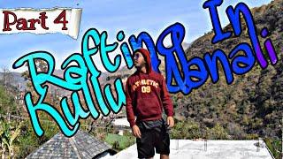 Rafting In Kullu-Manali || Day 4| | Blu Studio