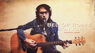 Bon Jovi -Bed Of Roses / Acoustic Cover -Toshikazu Maruno