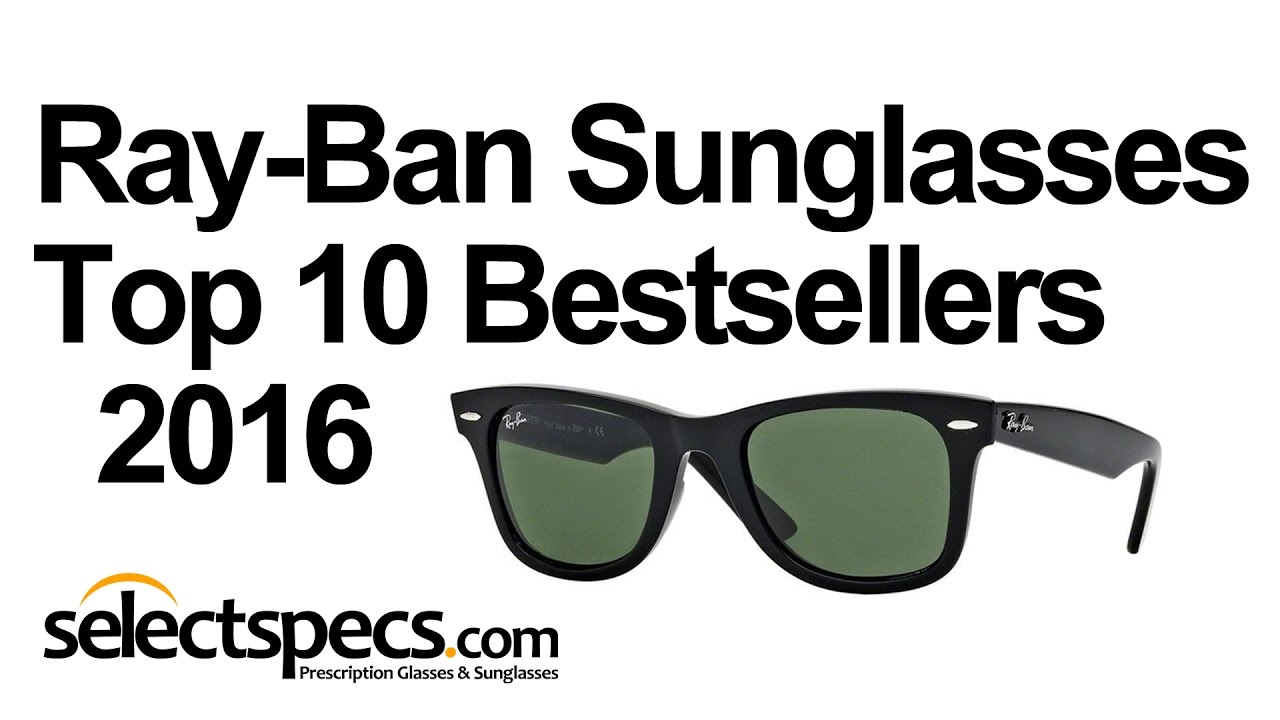 a257df264207 Top 10 Ray-Ban Sunglasses Bestsellers 2016 - With Selectspecs.com ...