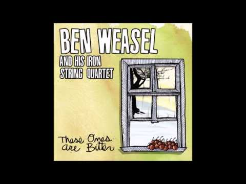 Ben Weasel and His Iron String Quartet - The First Day of Spring (Lyrics)