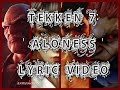 TEKKEN 7 - 'Aloness' OST (ENG) Lyric Video